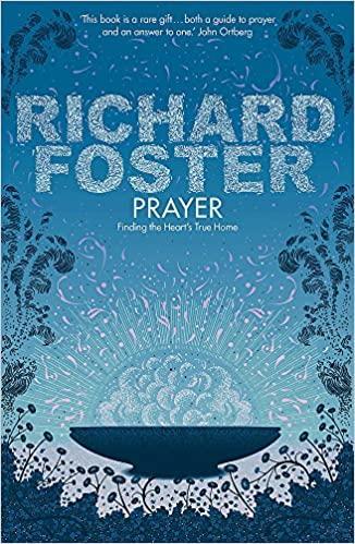 Richard Foster Prayer