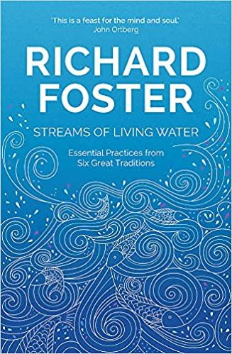 Richard Foster Streamd of Living Water