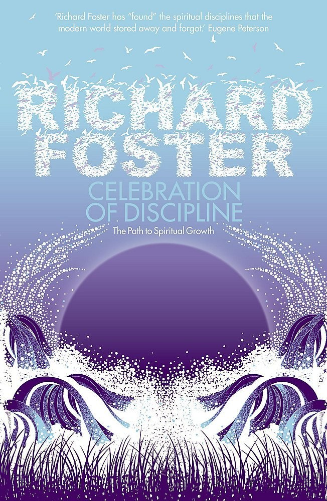 The Celebration of Discipline Richard Foster