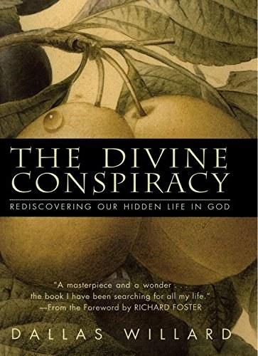 The Divine Conspiracy Dallas Willard