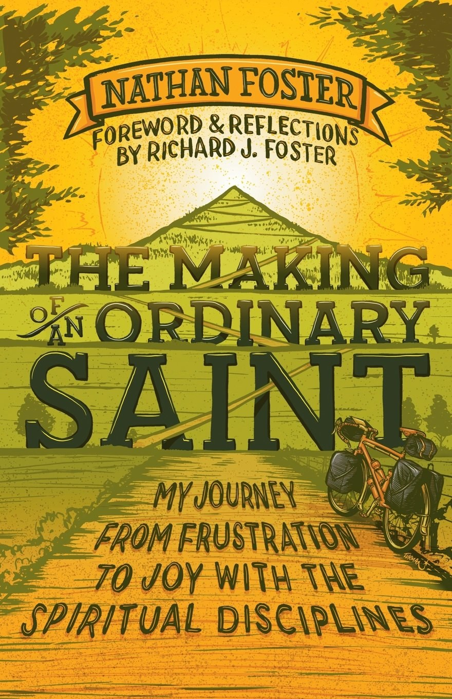 The Making of an Ordinary Saint Nathan Foster